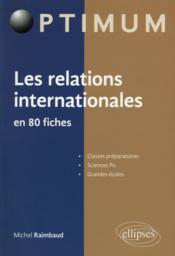 Les Relations Internationales En 80 Fiches - Couverture - Format classique