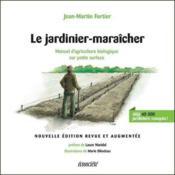 Le jardinier-maraîcher : manuel d'agriculture biologique sur petite surface - Couverture - Format classique