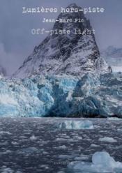 Lumières hors-piste / off-piste light - Couverture - Format classique
