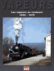 Les vapeurs en couleurs 1950-1974 - Couverture - Format classique