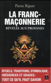 La franc-maçonnerie révélée aux profanes - Couverture - Format classique