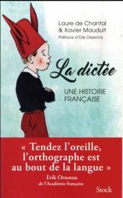 La dictée ; une histoire française - Couverture - Format classique