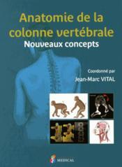Anatomie de la colonne vertébrale ; nouveaux concepts - Couverture - Format classique