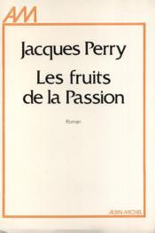 Les fruits de la Passion. - Couverture - Format classique