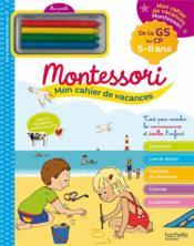 Mon cahier de vacances Montessori ; 5/6 ans - Couverture - Format classique