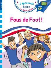 J'apprends à lire avec Sami et Julie ; CP niv 3 ; fous de foot ! - Couverture - Format classique