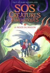 S.O.S. créatures fantastiques T.2 ; le procès du dragon - Couverture - Format classique