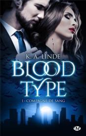 Blood type T.1 ; compagne de sang - Couverture - Format classique