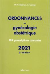 Ordonnances en gynecologie obstetrique 2021, 3e ed. - 110 prescriptions courantes - Couverture - Format classique