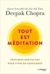 Tout est méditation ; pratiques méditatives pour vivre en conscience - Couverture - Format classique