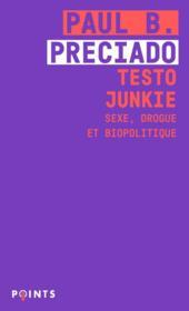 Testo junkie ; sexe, drogue et biopolitique - Couverture - Format classique