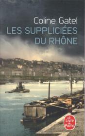 Les suppliciées du Rhône - Couverture - Format classique