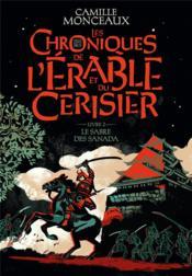 Les chroniques de l'érable et du cerisier T.2 ; le sabre des Sanada - Couverture - Format classique