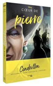 Disney villains ; coeur de pierre ; Cendrillon, découvrez l'autre version de l'histoire ... - Couverture - Format classique