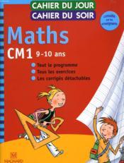 CAHIERS DU JOUR/ SOIR ; mathématiques ; CM1 (édition 2003) - Couverture - Format classique