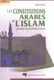 Les constitutions arabes et l'islam ; les enjeux du pluralisme juridique - Intérieur - Format classique