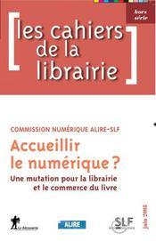 Accueillir le numérique ; une mutation pour la librairie et le commerce du livre - Intérieur - Format classique
