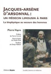 Jacques-Arsene D'Arsonval : Un Medecin - Couverture - Format classique