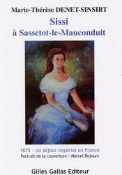 Sisi à Sassetot-le-Mauconduit ; 1875, un séjour impérial en France - Intérieur - Format classique