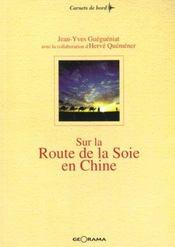 Sur Route De La Soie En Chinedu Fleuve Jaune Au Monts Pamir - Intérieur - Format classique