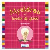 Mysteres Et Boules De Glace - Couverture - Format classique