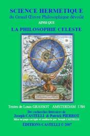 Science hermétique du grand oeuvre philosophique dévoilé ; la philosophie céleste - Couverture - Format classique