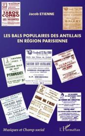 Les bals populaires des antillais en région parisienne - Couverture - Format classique