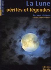 La Lune, vérites et légendes - Couverture - Format classique