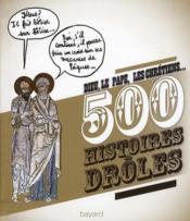 500 histoires drôles ; Dieu, le pape, les chrétiens... - Couverture - Format classique