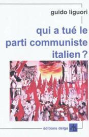 Qui a tue le parti communiste italien ? - Couverture - Format classique