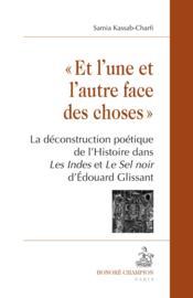 « et l'une et l'autre face des choses » ; la déconstruction poétique de l'histoire dans les Indes et le sel noir d'Edouard Glissant - Couverture - Format classique