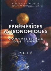 Éphémérides astronomiques 2012 ; connaissance des temps - Couverture - Format classique