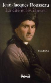 Jean-Jacques Rousseau ; la cité et les choses - Couverture - Format classique