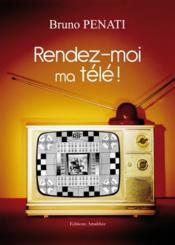 Rendez-moi ma télé ! - Couverture - Format classique