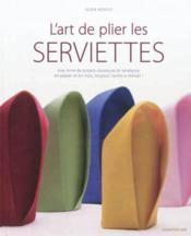 L'Art De Plier Les Serviettes - Couverture - Format classique