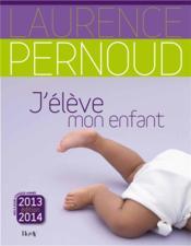 telecharger J'eleve mon enfant (edition 2013-2014) livre PDF en ligne gratuit