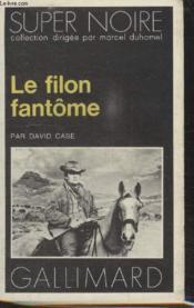 Collection Super Noire N° 53. Le Filon Fantome. - Couverture - Format classique