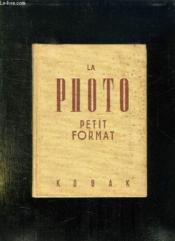 LA PHOTOGRAPHIE PETIT FORMAT. 3em EDITION. - Couverture - Format classique