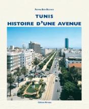 Tunis ; histoire d'une avenue - Couverture - Format classique
