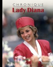 Chronique de l'histoire de Lady Di - Couverture - Format classique