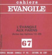 L'Evangile Aux Paiens. Actes 13-28 (M. Gourgues), No 67 - Couverture - Format classique