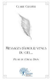Messages d'amour venus du ciel... - Couverture - Format classique