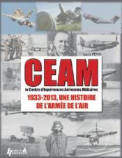CEAM 1933-2013 ; une histoire de l'armée de l'air - Couverture - Format classique