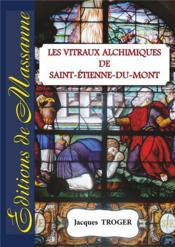 Les vitraux alchimiques de Saint-Etienne-du-Mont - Couverture - Format classique