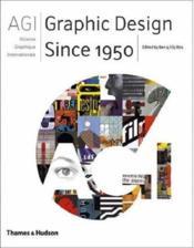 Agi Graphic Design Since 1950 /Anglais - Couverture - Format classique