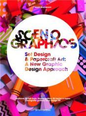 Scenographics ; set design & papercraft art ; a new graphic design approach - Couverture - Format classique