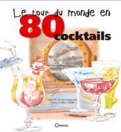 Le tour du monde en 80 cocktails - Couverture - Format classique