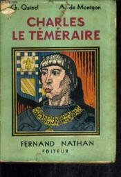 Charles Le Temeraire Et Ses Ennemis. - Couverture - Format classique