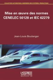 Mise en œuvre des normes CENELEC 50128 et IEC 62279 - Couverture - Format classique