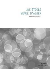Une étoile venue d'Alger - Couverture - Format classique